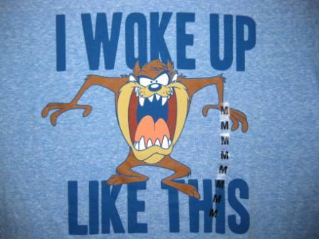 I Woke Up Like This-Taz (Blue) - M Shirt